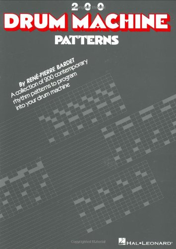 Two Hundred Drum Machine Patterns: 200 Drum Machine Patterns (Drum Akustik)