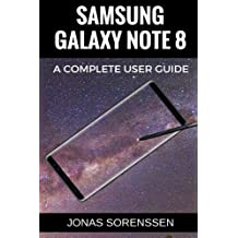 Samsung Galaxy Note 8: All Encompasing User Guide and Awesome Tips and Tricks (+ updates!)