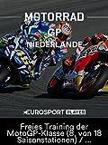 Motorrad: MotoGP 2018 - Großer Preis der Niederlande in Assen - Freies Training der MotoGP-Klasse (8. von 18 Saisonstationen)/Übertragung vom TT Circuit