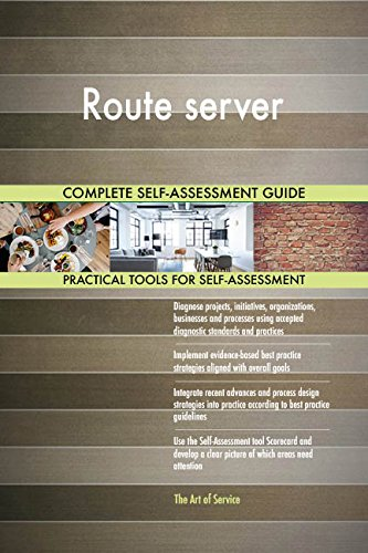 Route server All-Inclusive Self-Assessment - More than 720 Success Criteria, Instant Visual Insights, Comprehensive Spreadsheet Dashboard, Auto-Prioritized for Quick Results -