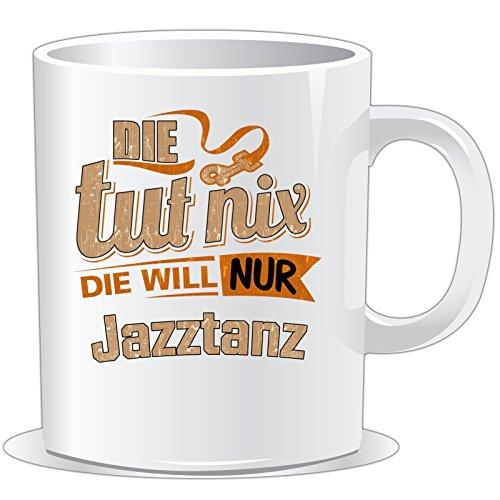 getshirts - RAHMENLOS® Geschenke - Tasse - Die tut nix - Die will nur Jazztanz - uni uni
