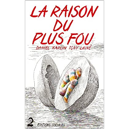 La raison du plus fou