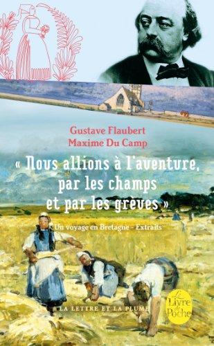 Nous allions à l'aventure par les champs et par les grèves par Maxime Camp (du)
