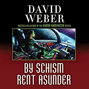 By Schism Rent Asunder: Safehold Series, Book 2