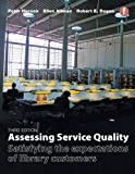 Assessing Service Quality: Satisfying the expectations of library customers (The Facet Library Management Collection)