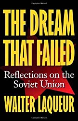 The Dream that Failed: Reflections on the Soviet Union by Walter Laqueur (1996-02-15)