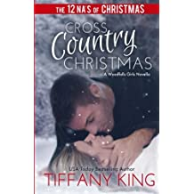 Cross Country Christmas: A Woodfalls Girls Novella by Tiffany King (2013-10-18)