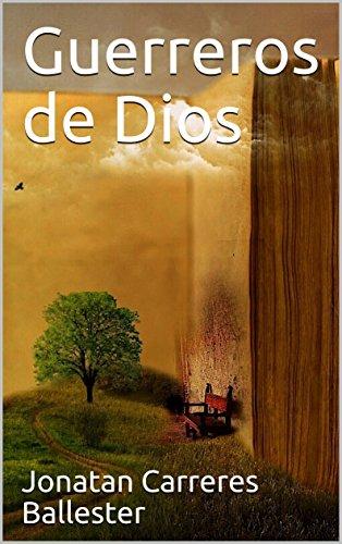 Guerreros de Dios (1) por Jonatan Carreres Ballester