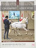 Longenarbeit in der Akademischen Reitkunst: Longework in the Academic Art of Riding (BAND 3)