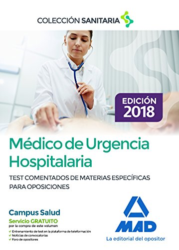 Médico de Urgencia Hospitalaria. Test comentados de materias específicas para oposiciones
