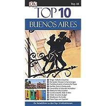 Top 10 Reiseführer Buenos Aires: mit Extrakarte