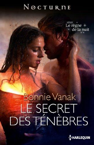 Le secret des ténèbres : Série Le règne de la nuit, nº 4 par Bonnie Vanak