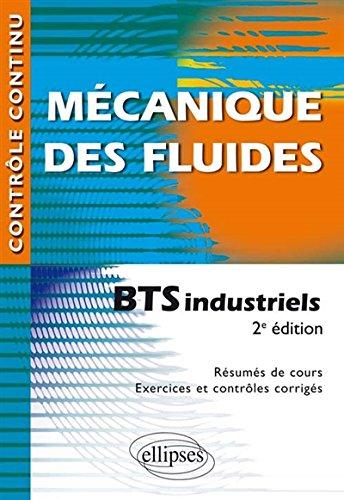 Mécanique des Fluides BTS Industriels Conforme au Nouveau Programme par Denis Picard