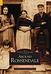 Around Rossendale (The archive photographs series)