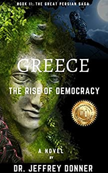 Greece: The Rise of Democracy (The Great Persian Saga Book 2) (English Edition) von [Donner, Dr. Jeffrey]