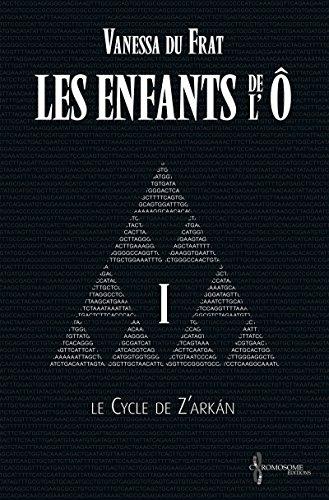 Couverture du livre Les Enfants de l'Ô - Tome 1: Le cycle de Z'arkán