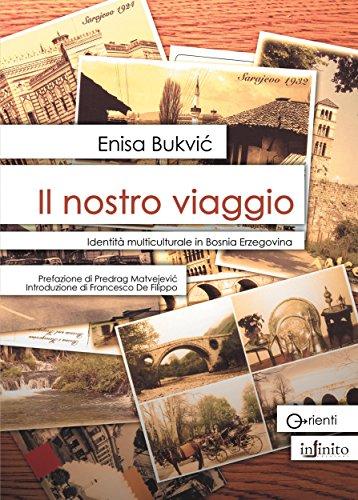 Il nostro viaggio: Identità multiculturale in Bosnia Erzegovina (Orienti)