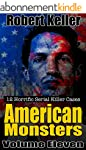 True Crime: American Monsters Vol. 11...