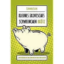 """Kleines ironisches Schweinchen """"Brötz"""": Ein Kinderbuch zum Schmunzeln und Einschlafen (German Edition)"""
