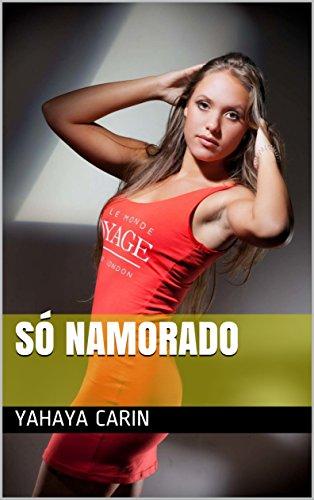 só namorado (Galician Edition) por Yahaya Carin