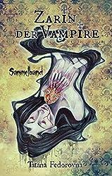 Zarin der Vampire. Blut der Sünde + Böse Spiele + Schatten der Nächte+Fluch der Liebe: Sammelband aller Teile