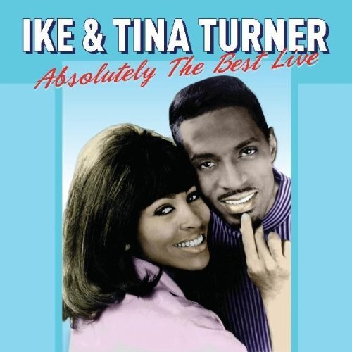 Absolutely The Best - Live by Ike & Tina Turner (2011-01-18j