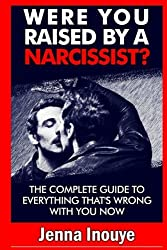 Were You Raised By a Narcissist? by Jenna Inouye (2014-03-12)