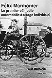 Félix Marmonier Le premier véhicule automobile à usage individuel