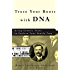 Trace Your Roots with DNA:Using Genetic Tests to Explore Your Family Tree