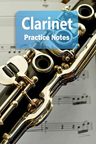 Clarinet Practice Notes: Clarinet Notebook for Students and Teachers - Pocket size 6