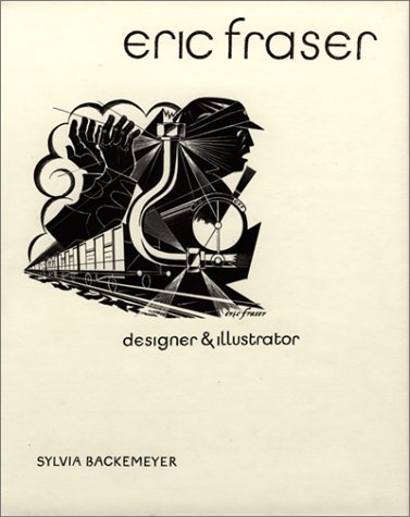 Eric Fraser: Designer and Illustrator by Sylvia Backemeyer (1998-06-01)