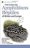 Field Guide to the Amphibians and Reptiles of Britain and Europe (British Wildlife Field Guides)
