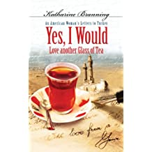 Yes, I Would Love Another Glass of Tea: An American Woman's Letters to Turkey [With MP3]