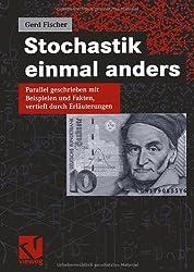 Stochastik einmal anders: Parallel geschrieben mit Beispielen und Fakten, vertieft durch Erläuterungen