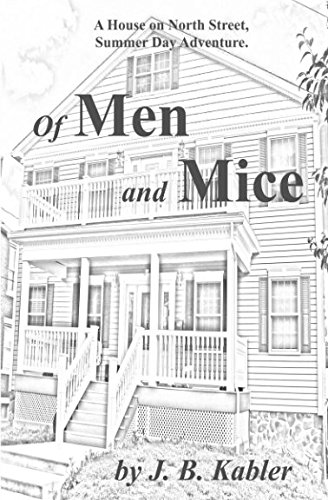 of Men and Mice (House on North Street, Summer Day Adventures) por J. B. Kabler