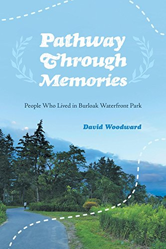Pathway Through Memories: People Who Lived in Burloak Waterfront Park (English Edition)