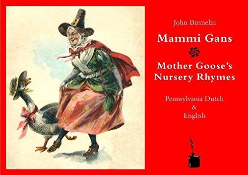 Mammi Gans/Mother Gooses's Nursery Rhymes: Pennsylvania Dutch & English