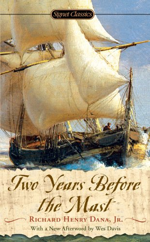 Two Years Before the Mast: A Personal Narrative (Signet Classics)