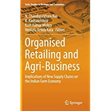 Organised Retailing and Agri-Business (India Studies in Business and Economics)