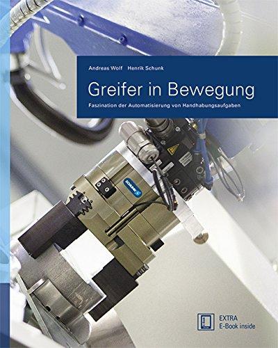 Greifer in Bewegung: Faszination der Automatisierung von Handhabungsaufgaben