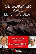 Comment se soigner avec le chocolat de Henri Joyeux