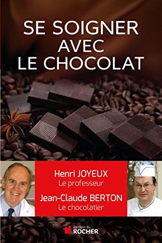 Comment se soigner avec le chocolat par  Editions du Rocher