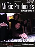 Image de The Music Producer's Handbook: Music Pro Guides (Technical Reference)
