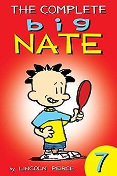 The Complete Big Nate: #7 (AMP! Comics for Kids) (English Edition) van [Peirce, Lincoln]