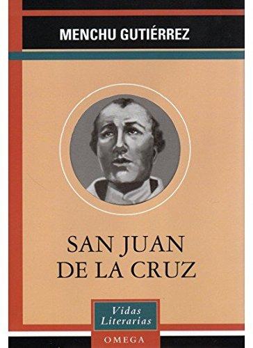 SAN JUAN DE LA CRUZ (LITERATURA-VIDAS LITERARIAS) por Menchu Gutiérrez