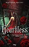 Heartless / Marissa Meyer | Meyer, Marissa (1984-....). Auteur