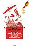 L'arte della cucina sovietica: Una storia di cibo e nostalgia (Frontiere Einaudi)