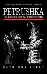 Petrushka: The Russian Carnival Puppet Theatre (Cambridge Studies in Russian Literature) by Catriona Kelly (2009-02-12)