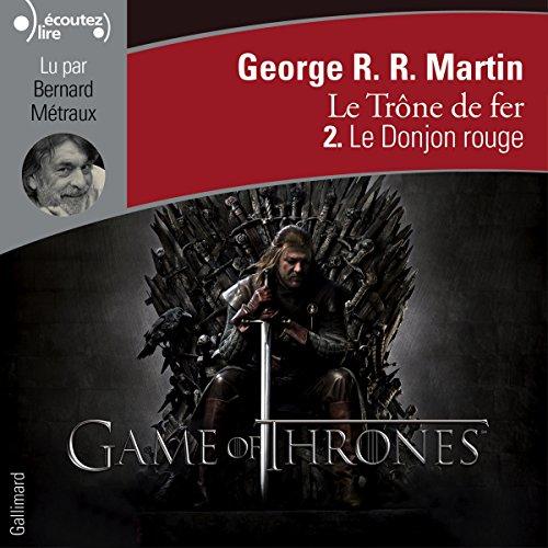Le Donjon rouge: Le Trône de fer 2 par George R. R. Martin