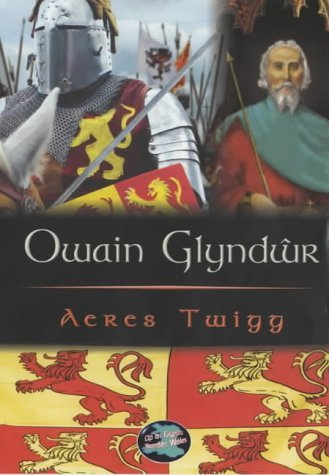 Owain Glyndwr (Cyfres Cip Ar Gymru / Wonder Wales) by Aeres Twigg (2000-10-27)